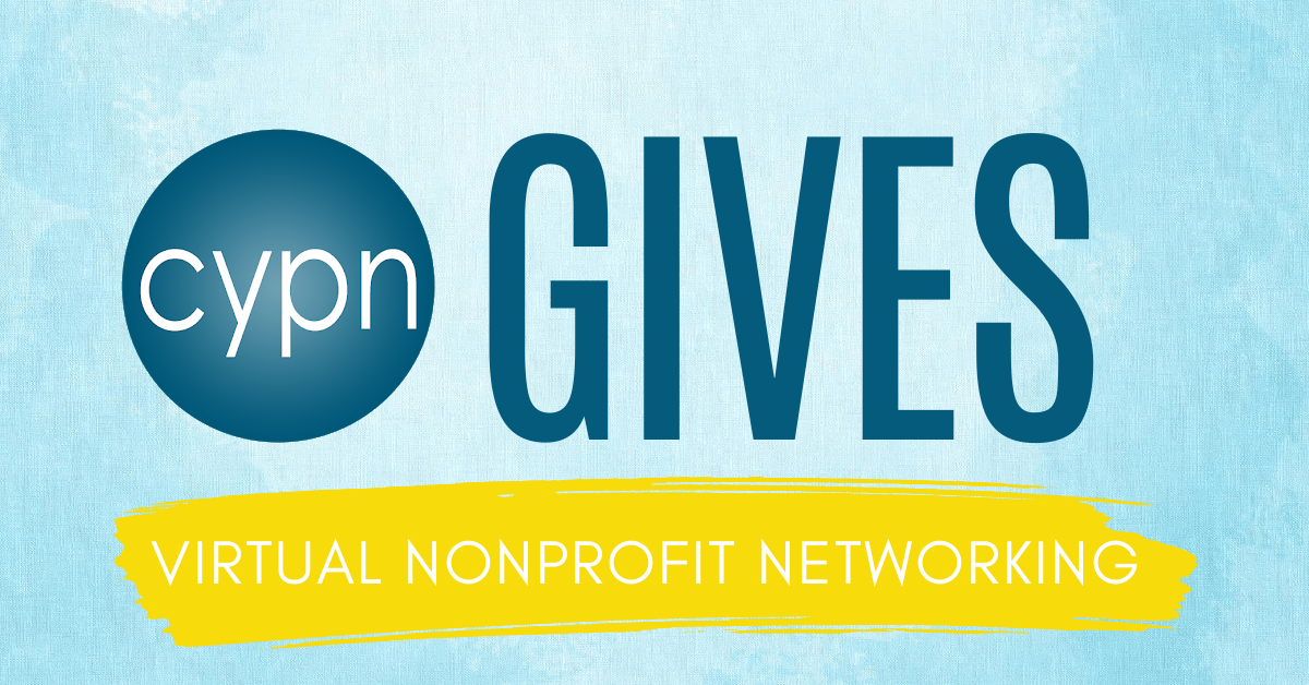 CYPN Gives: Virtual Nonprofit Networking
