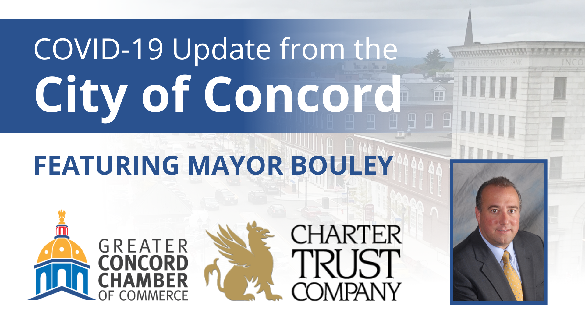 The Greater Concord Chamber of Commerce will host a complimentary webinar, COVID-19 Update from the City of Concord, featuring Mayor Jim Bouley on Thursday, April 21, 2020 from 2-3 p.m.